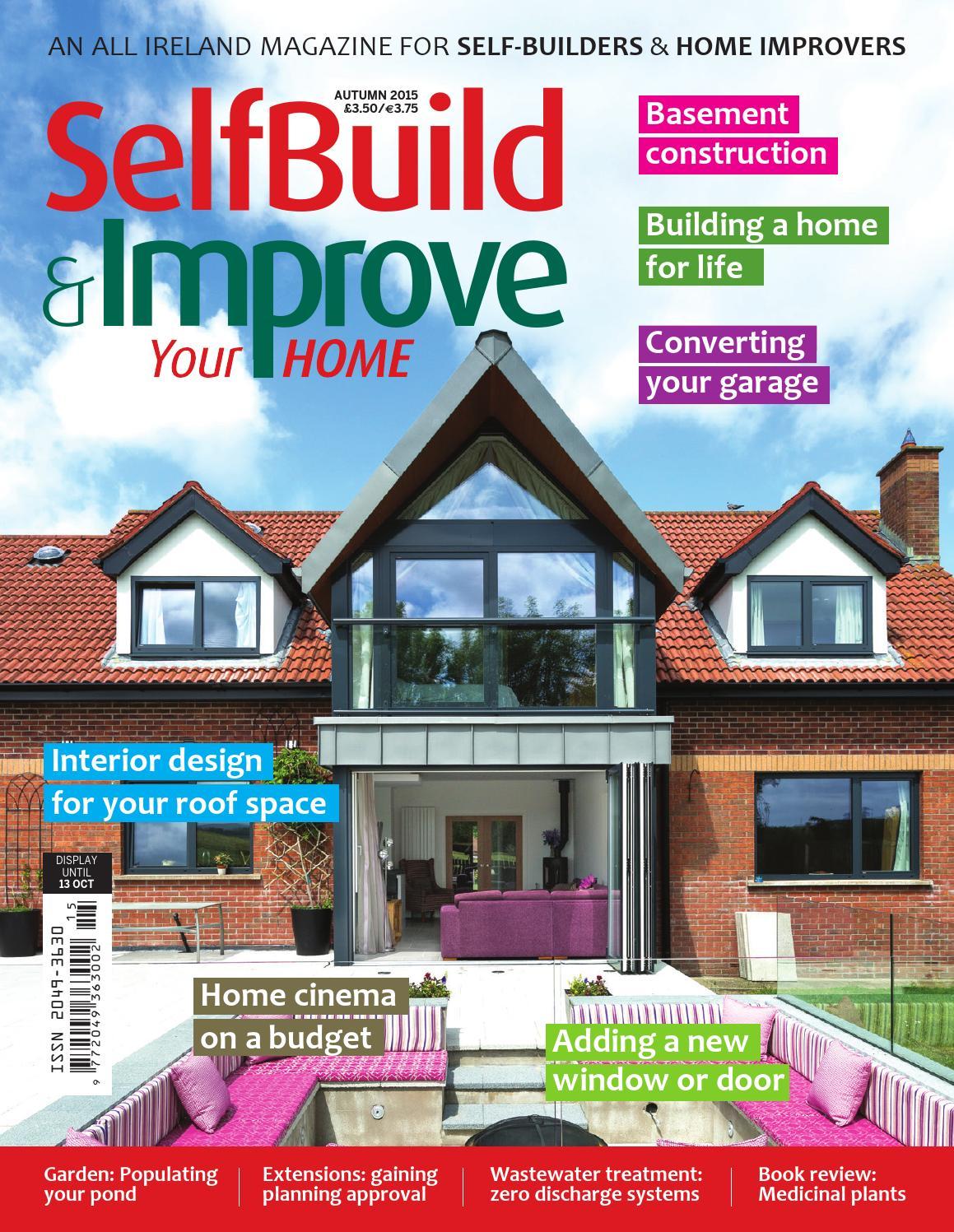 Selbuild & Improve Your Home - Autumn 2015 by Selfbuild Ireland Ltd ...