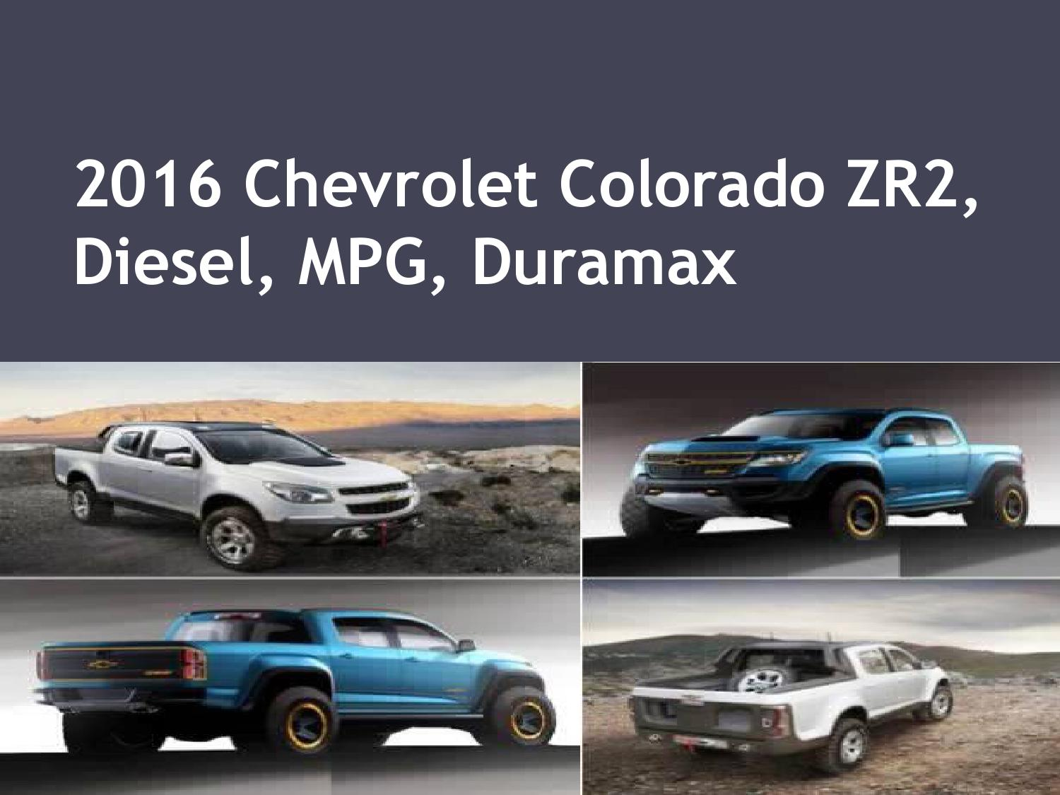 2016 chevrolet colorado zr2 diesel mpg duramax by jesika01 issuu. Black Bedroom Furniture Sets. Home Design Ideas