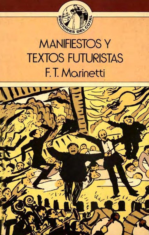 Resultado de imagen para marinetti manifiestos y textos futuristas