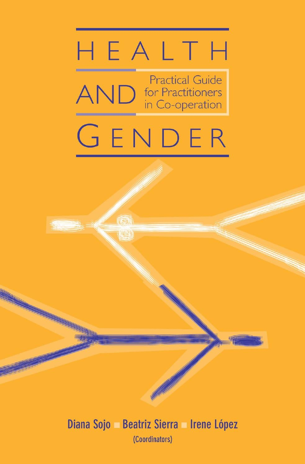 Health and gender 2005 - Practical guide for practitioners in co ...