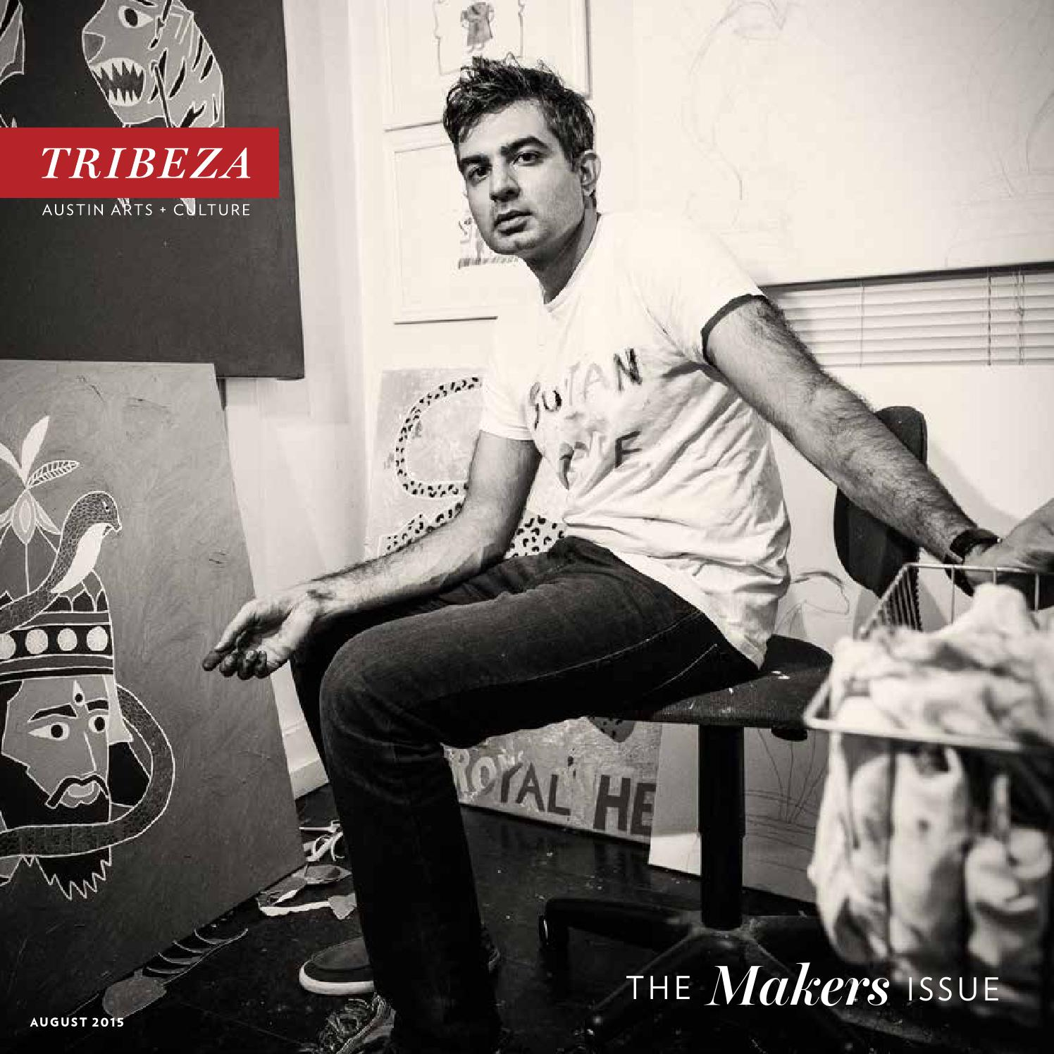 August Makers Issue 2015 By Tribeza Austin Curated Issuu