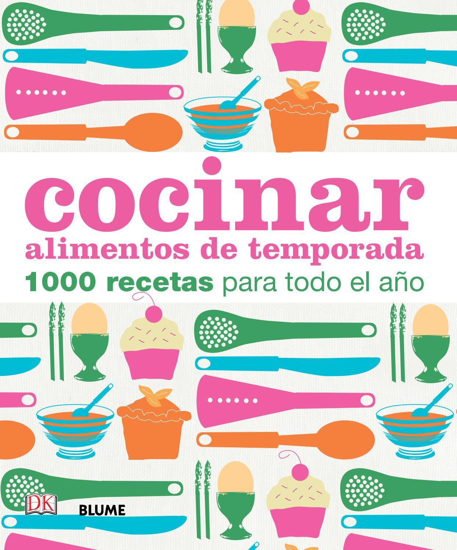 Cocinar alimentos de temporada by editorial blume issuu for Cocinar en 30 minutos