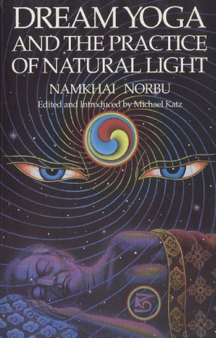 Dream yoga and the practice of natural light namkai norbu by wil dream yoga and the practice of natural light by namkhai norbu edited and introduced by michael katz scanned proofed and hyperlinked by purusa fandeluxe Image collections