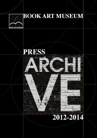 e7113504bb12d Book Art Museum. Press Archive 2012-2014 by Book Art Museum - issuu