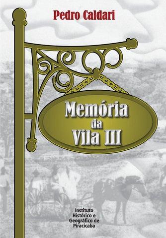 Memoria da vila III by Instituto Histórico e Gográfico de Piracicaba ... c3882e01147d7