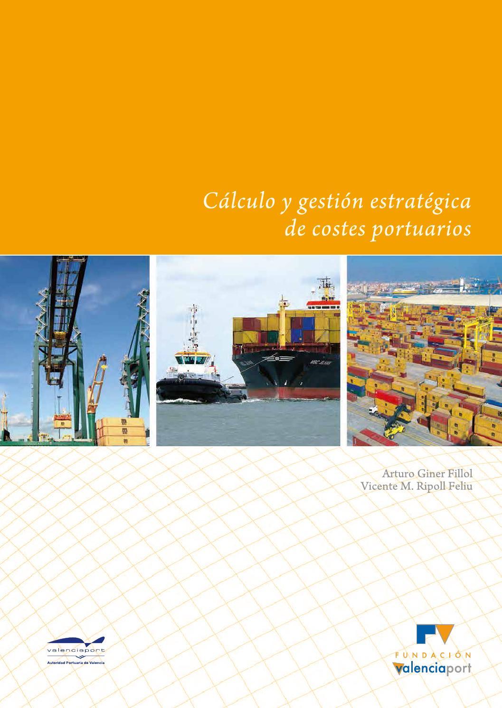 Cálculo y gestión estratégica de costes portuarios by Fundación ...