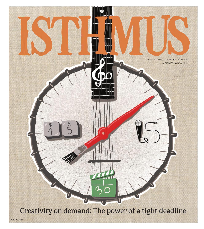 Isthmus Aug 6 12 2015 by Isthmus issuu