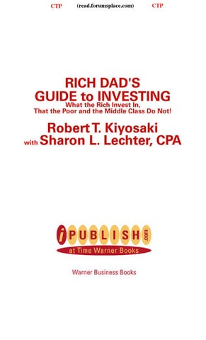 Guide To Investing By Robert Kiyosaki 1 By Orville Issuu