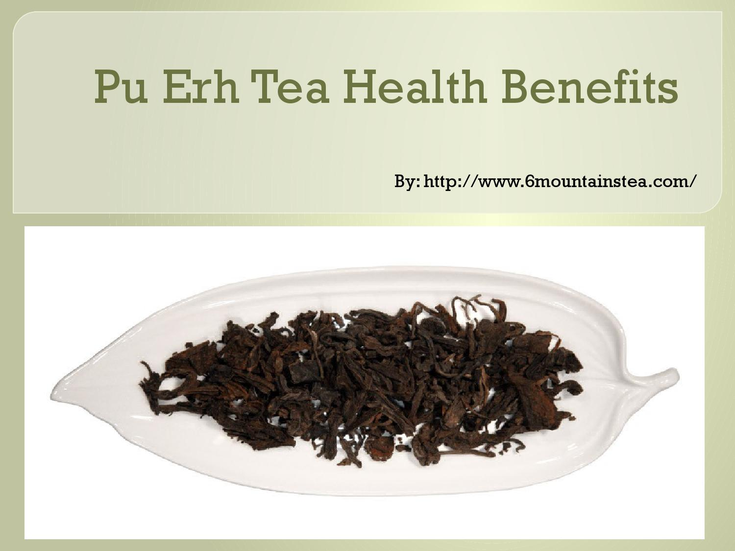 Pu Erh Tea Health Benefits By 6mountainstea Issuu