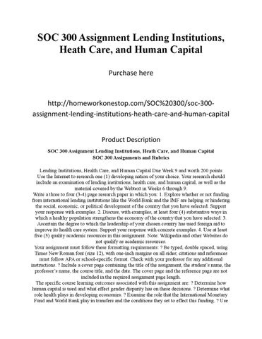 soc 300 assignment 2 a Soc 300 week 9 assignment 2 lending institutions, health care, and human capital  assignment 2: lending institutions, health care, and human capital.