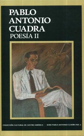 Pablo Antonio Cuadra Poesía Ii By Leopoldo Cervantes Ortiz Issuu