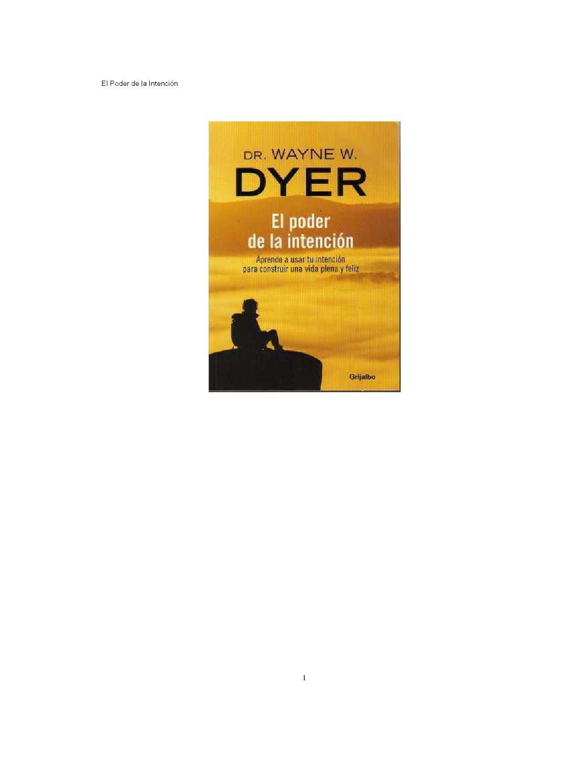 El poder de la intencion Dr Dyer Wayne by Ross Heredia - issuu