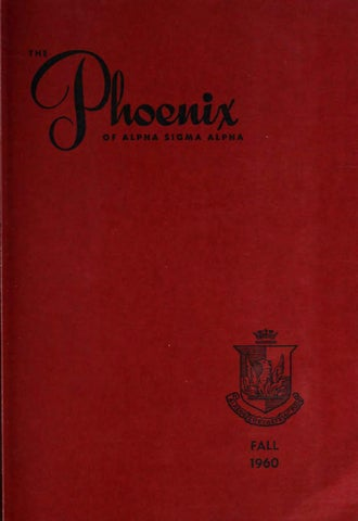 Asa phoenix vol 46 no 1 fall 1960 by Alpha Sigma Alpha Sorority - issuu
