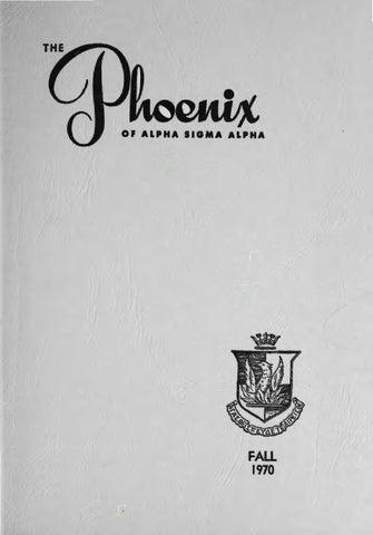 Asa phoenix vol 56 no 1 fall 1970 by Alpha Sigma Alpha Sorority - issuu