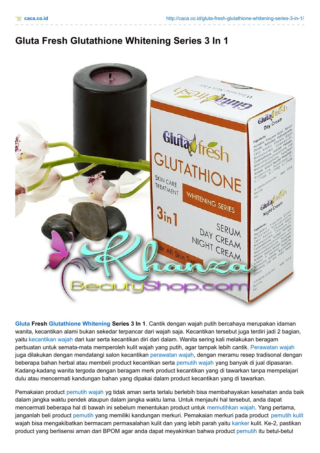 Caca co id gluta fresh glutathione whitening series 3 in 1 by Kang Inan - issuu