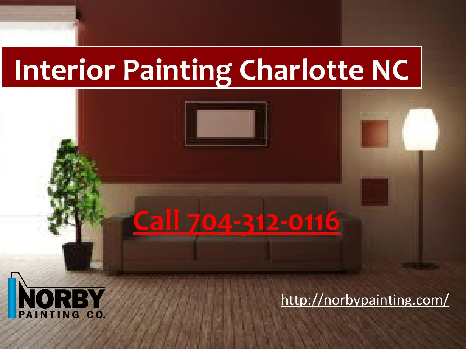 Interior Painting Charlotte Nc 704 312 0116 By Kaycee Pabst Issuu