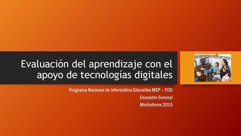 Evaluación del aprendizaje con el apoyo de tecnologías encuadre ...