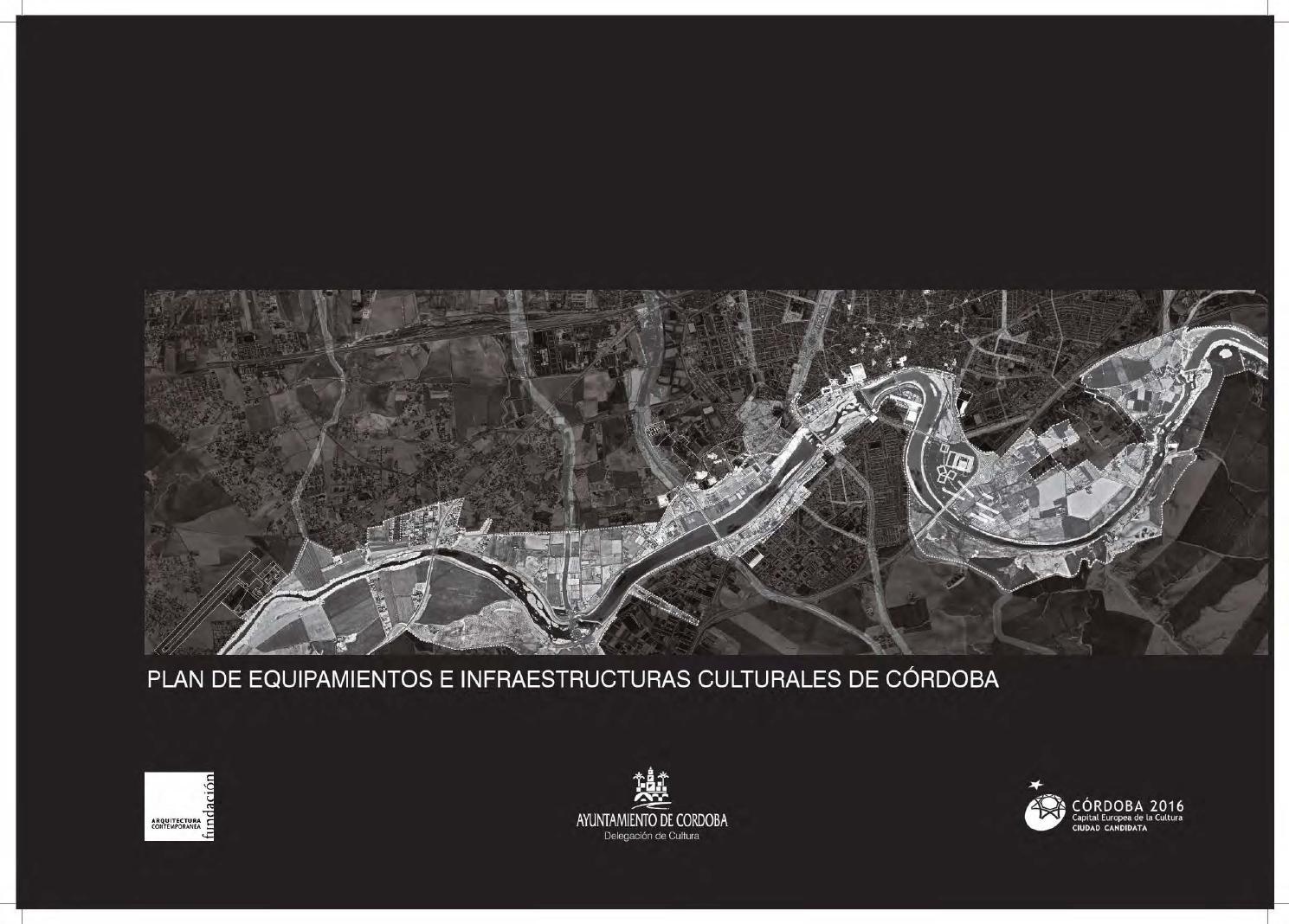 PLAN DE EQUIPAMIENTOS E INFRAESTRUCTURAS CULTURALES DE CÓRDOBA by Fundación  Arquitectura Contemporánea - issuu 2d35c88302be
