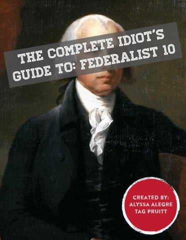 The Complete Idiot S Guide To Federalist 10 By Alyssa