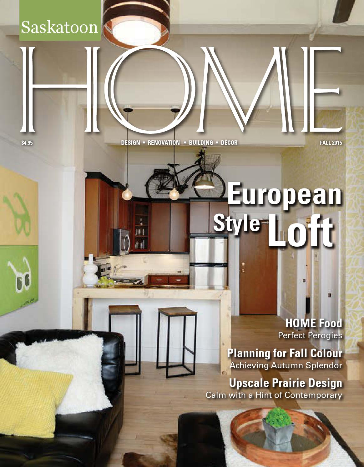 Saskatoon HOME Magazine Fall 2015 By Farmhouse Communications