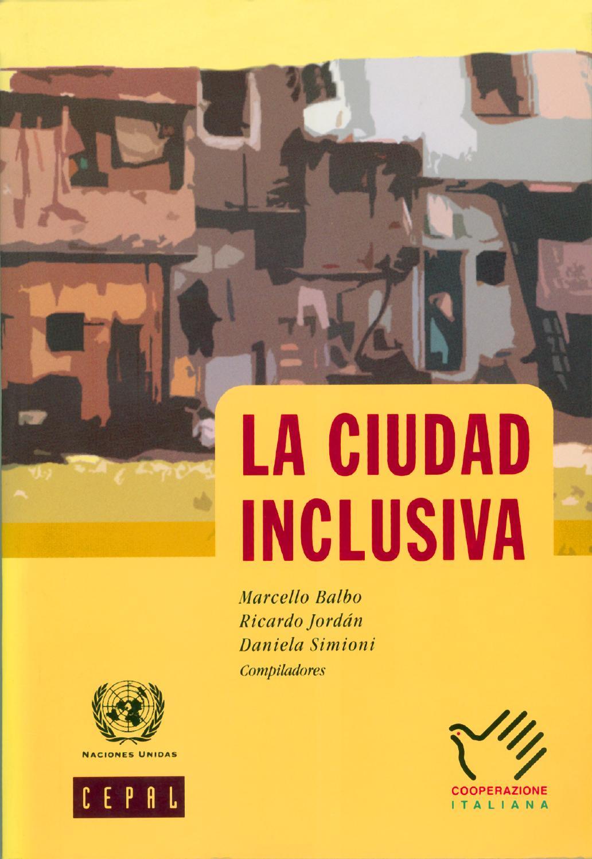 La ciudad inclusiva by Publicaciones de la CEPAL, Naciones Unidas ...