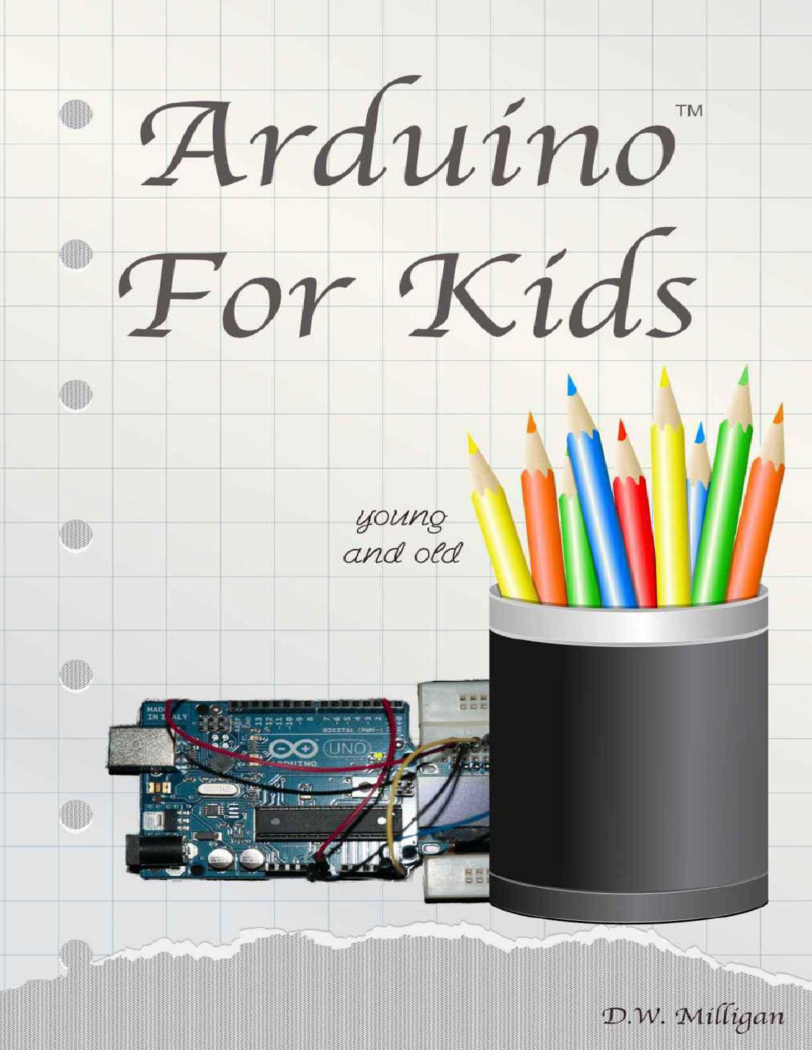 Arduino For Kids Young And Old By Daniel Milligan Memik Issuu Wiringpi Serial