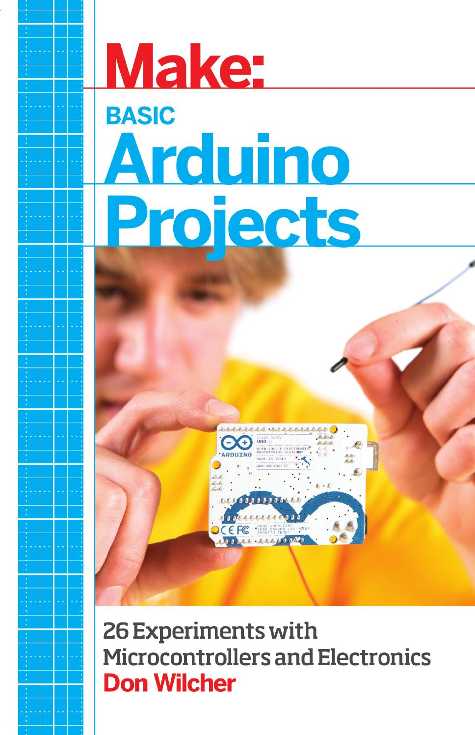 Make Basic Arduino Projects 26 Experiments With Microcontrollers And Simple Logic Circuit Design Electronics 2014 By Memik Issuu