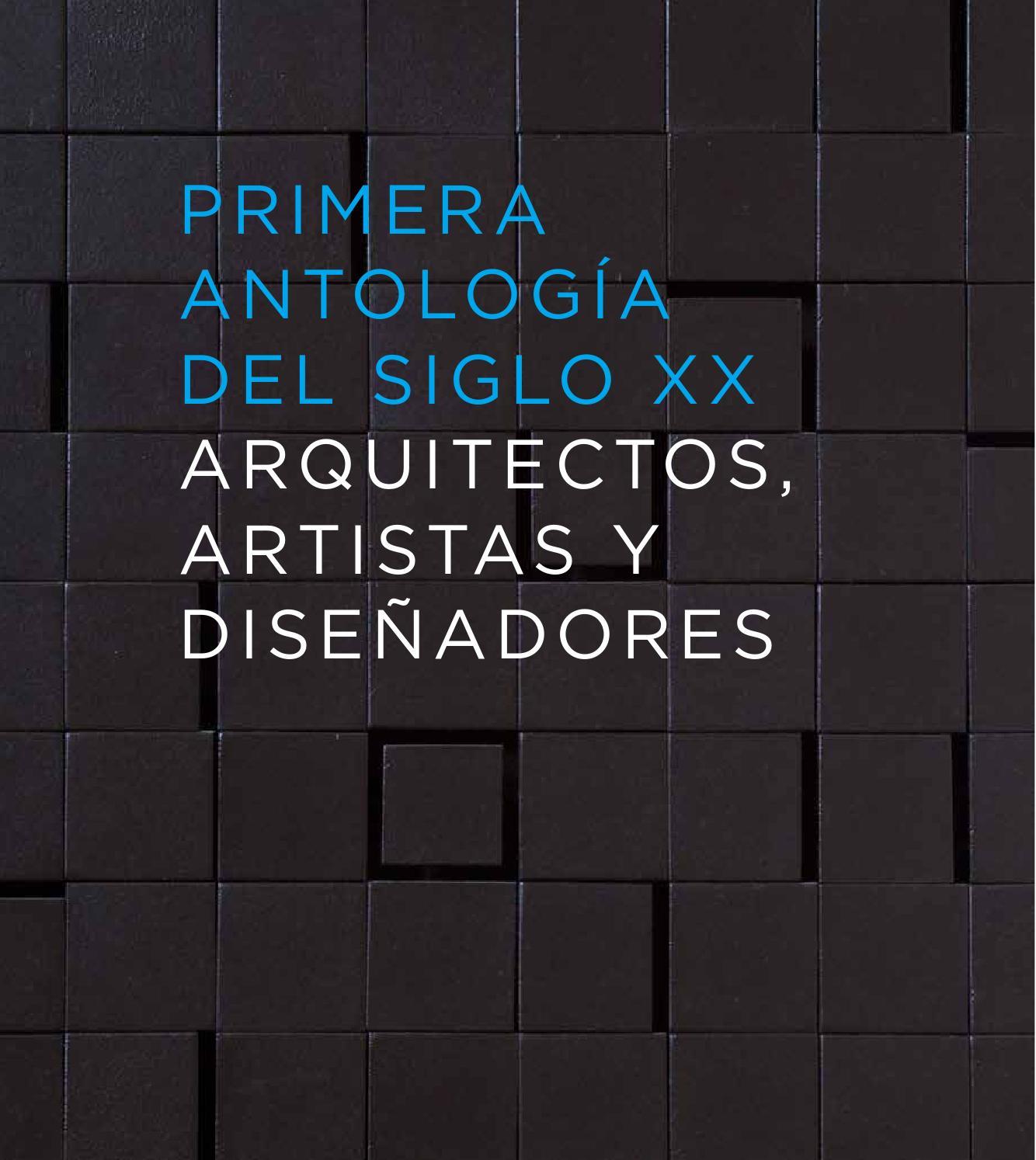 Primera Antología del Siglo XX. Arquitectos, artistas y diseñadores ...