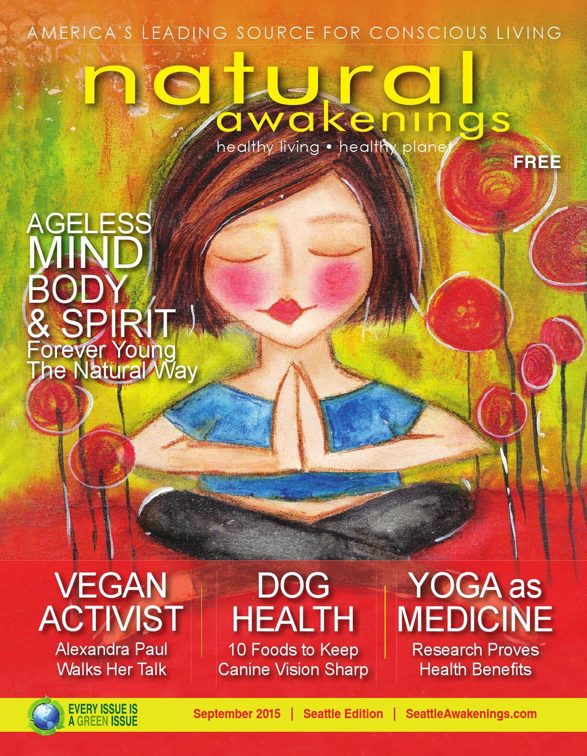 September 2015 Seattle Natural Awakenings By Seattle Natural