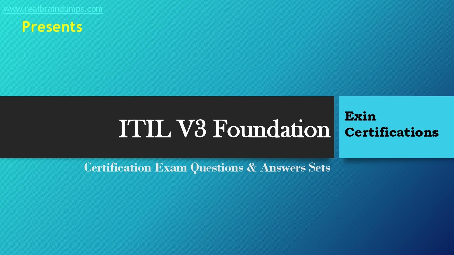 Exin Itil V3 Foundation Exam Sample Questions Answers By Max Oscar