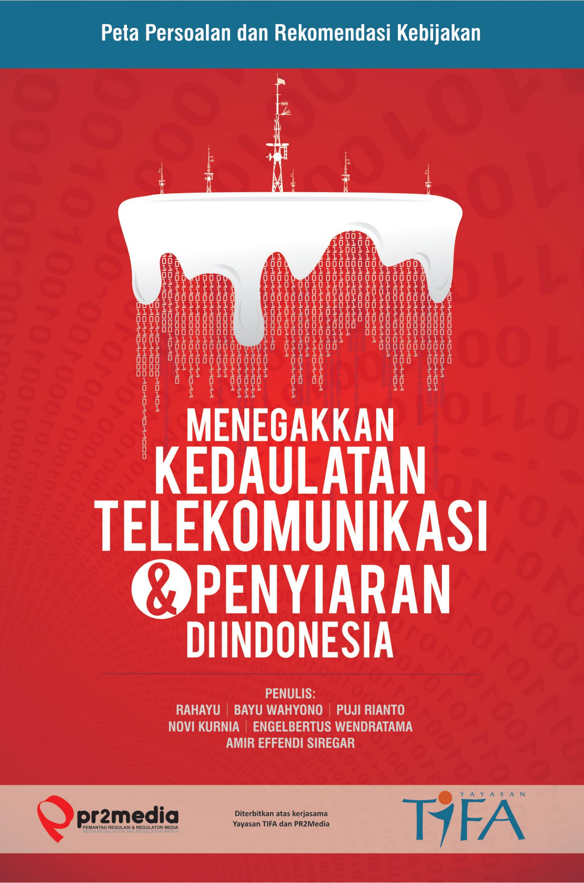 Menegakkan Kedaulatan Telekomunikasi   Penyiaran di Indonesia by Tifa  Foundation - issuu 1be85dbf46