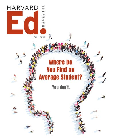 Harvard School Of Education >> Harvard Ed Magazine Fall 2015 By Harvard Graduate School