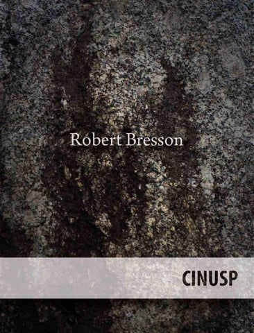 Volume 01 Robert Bresson By Cinusp Paulo Emílio Issuu
