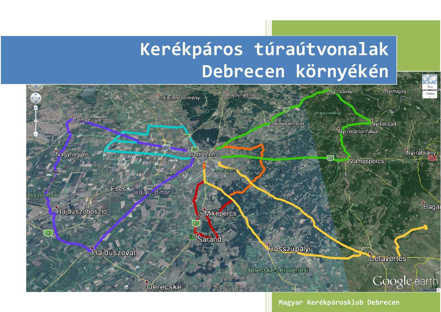debrecen bicikliút térkép Kerékpáros túraútvonalak Debrecen környékén by hugaald   issuu debrecen bicikliút térkép