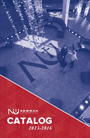 Newman University 2015-2016 Catalog by Newman University - issuu on