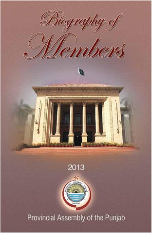 Biography of members 2013 - Punjab Assembly by Yaqub - Studio Y9 - issuu
