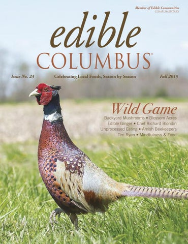 Edible Columbus Fall 2015 Issue No 23 By Edible Columbus Issuu