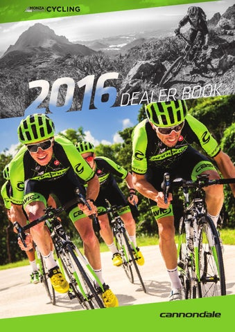 9b062a1bf37 2016 Cannondale Dealer Catalogue by Monza Imports - issuu