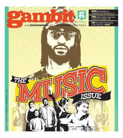 cf061546c Gambit New Orleans September 15, 2015 by Gambit New Orleans - issuu