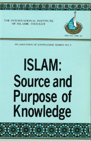 Islam source and purpose of knowledge by Mohamed Rahumathulla