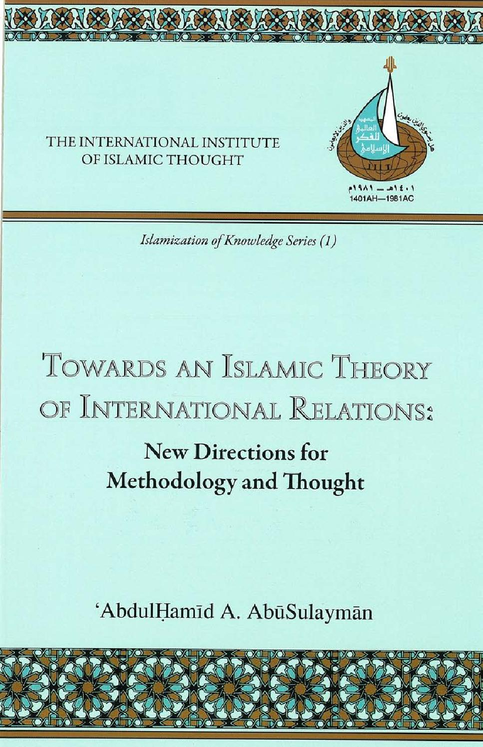 Toward an islamic theory of international relations by