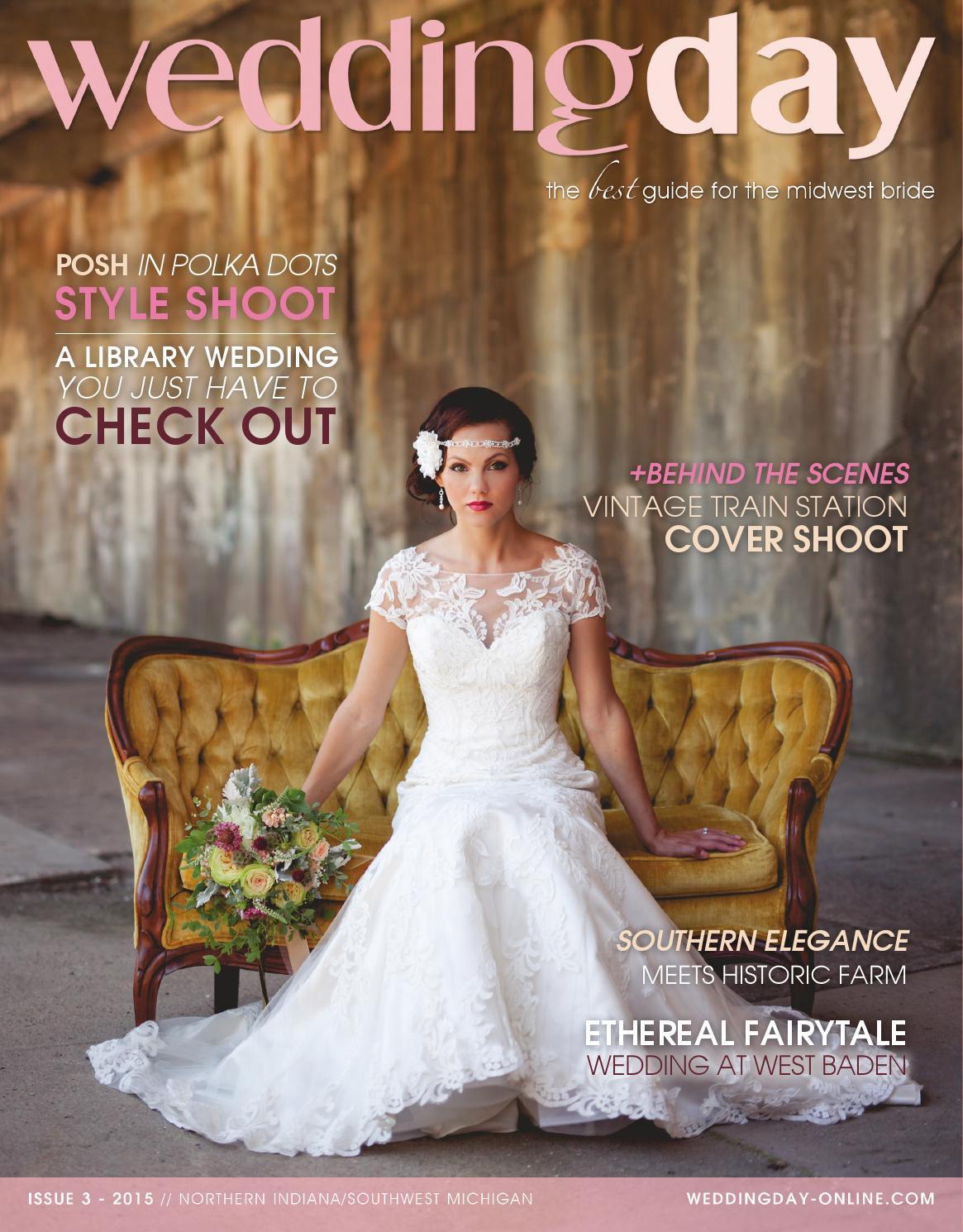 2f37f78de62c WeddingDay Magazine - Northern Indiana Issue 3 2015 by Life Events Media -  issuu