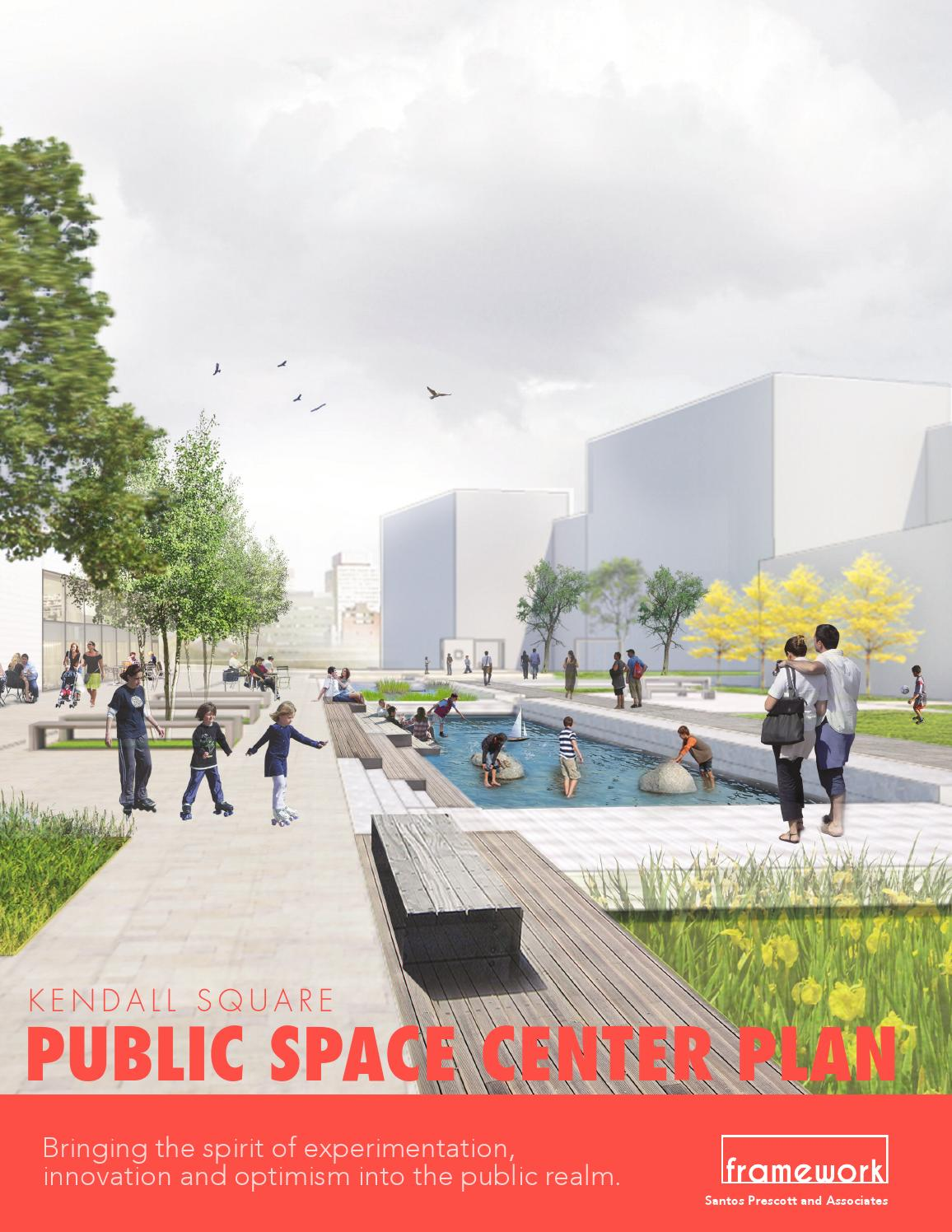 kendall square public space center plan full document by frameworkkendall square public space center plan full document