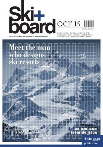 b5282fb149 Ski+board October 2015 by Ski Club of Great Britain - issuu