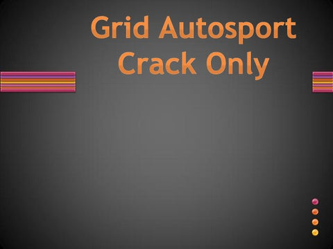 Grid autosport crack only downlaod in 16 mb file by Malik