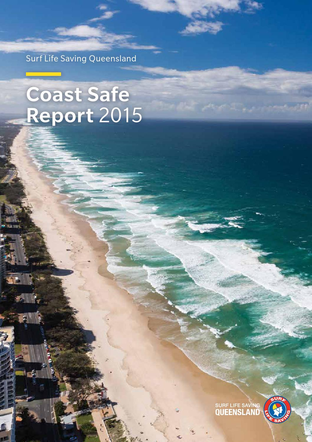 Surf Life Saving Queensland Coast Safe Report 2015 by Surf