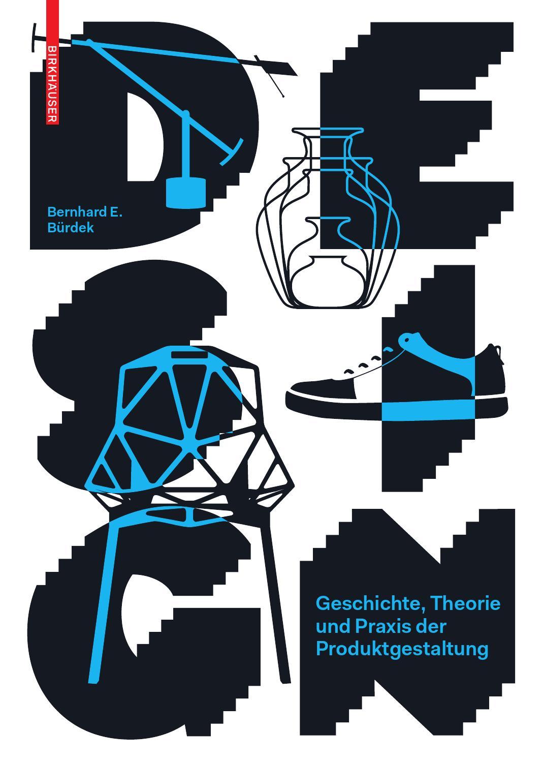Design. Geschichte, Theorie und Praxis der Produktgestaltung by ...