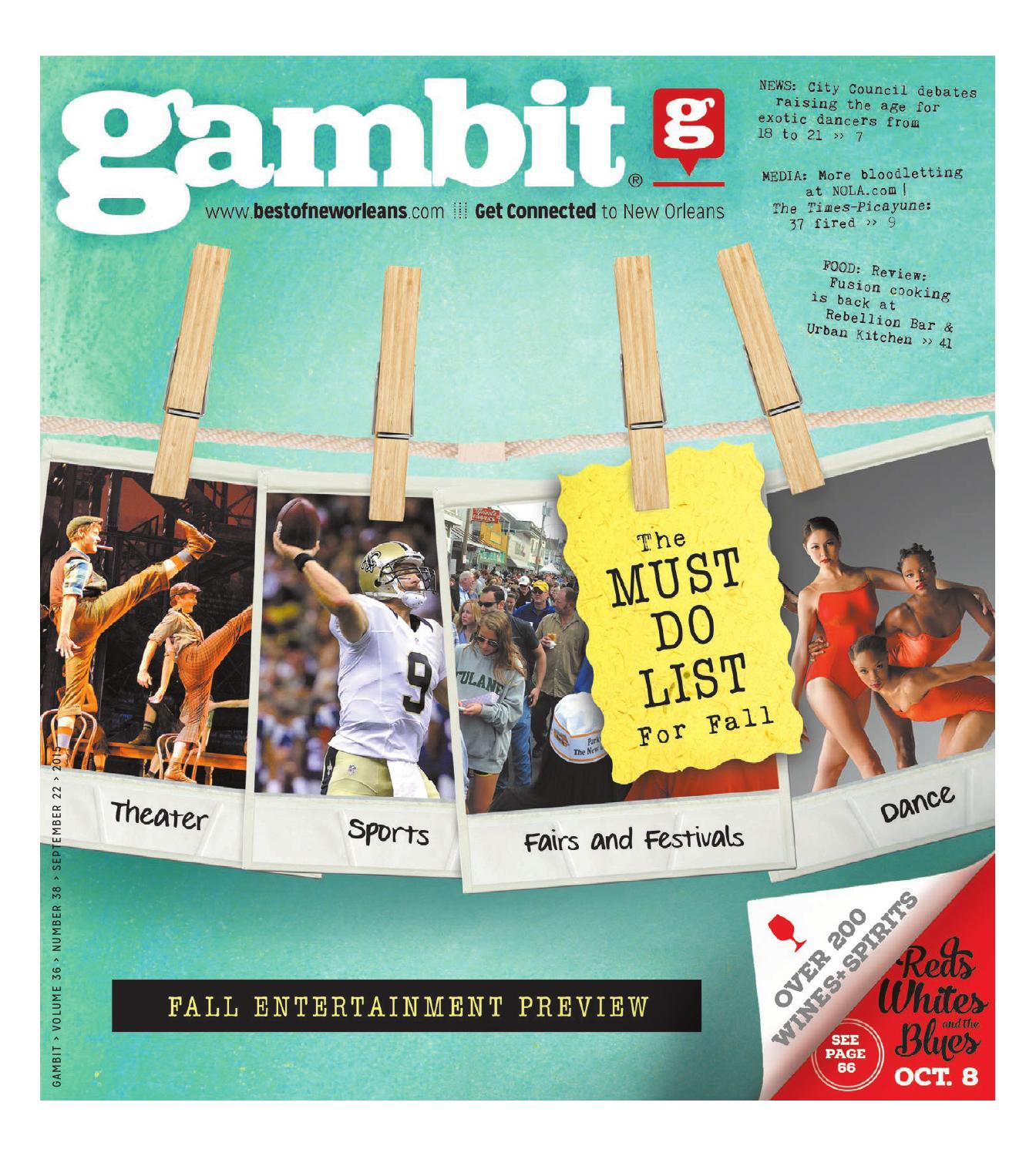 Gambit New Orleans September 22 2015 by Gambit New Orleans issuu