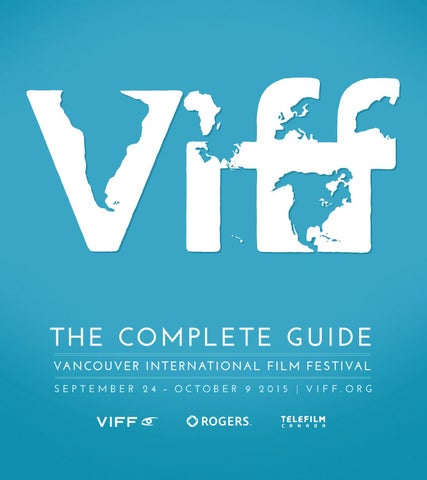VIFF 2015 Complete Guide by Vancouver International Film Festival