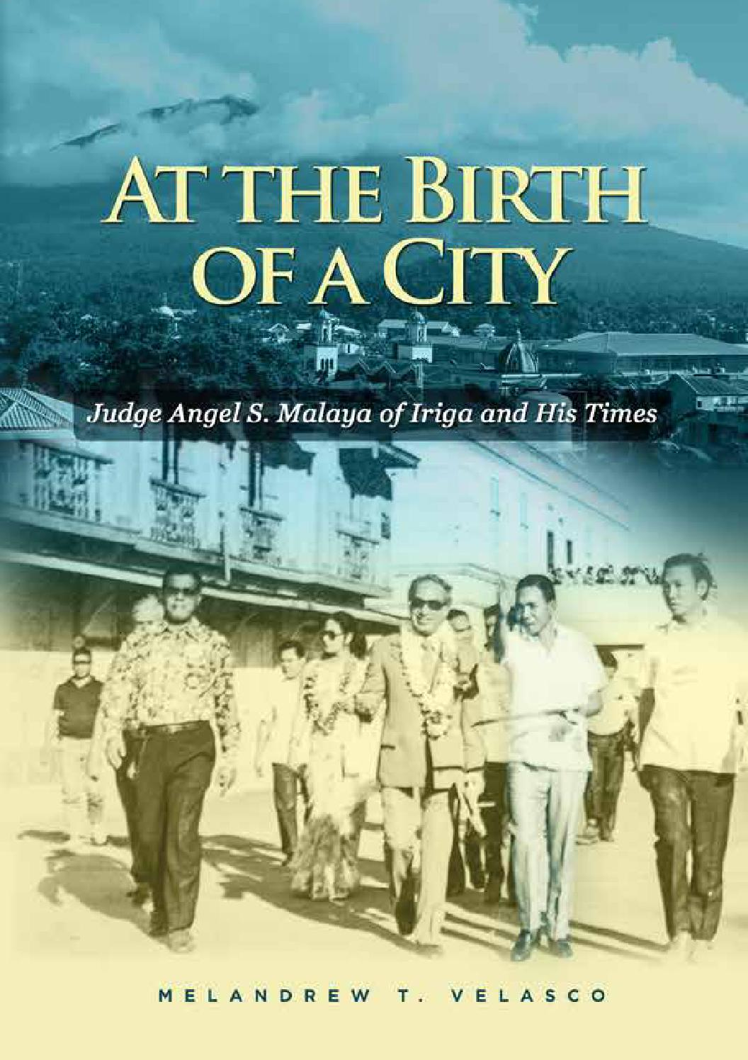 At the Birth of a City: Judge Angel S. Malaya of Iriga and His Times ...